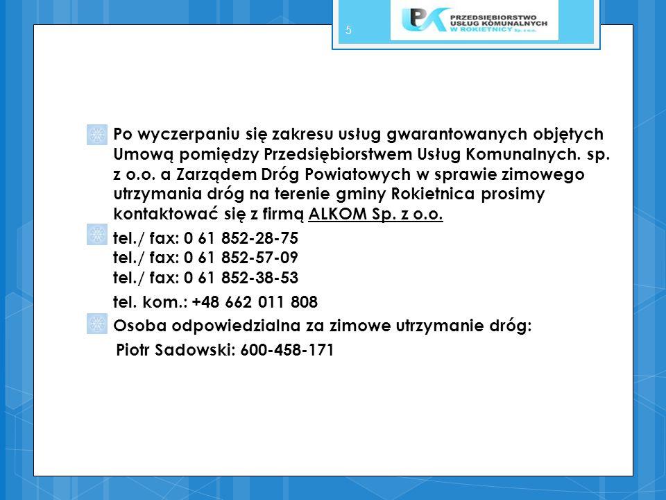 Po wyczerpaniu się zakresu usług gwarantowanych objętych Umową pomiędzy Przedsiębiorstwem Usług Komunalnych. sp. z o.o. a Zarządem Dróg Powiatowych w