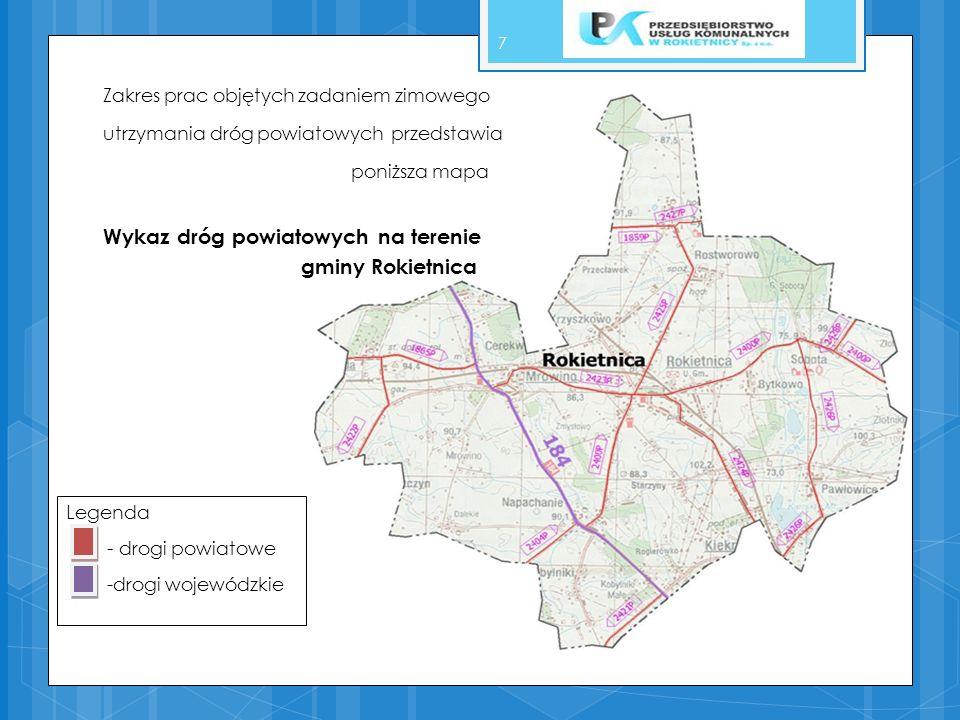 Legenda - drogi powiatowe -drogi wojewódzkie 7 Zakres prac objętych zadaniem zimowego utrzymania dróg powiatowych przedstawia poniższa mapa Wykaz dróg