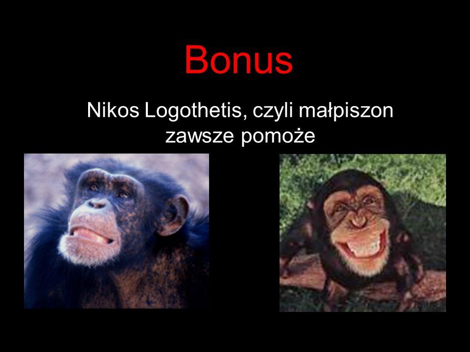 Bonus Nikos Logothetis, czyli małpiszon zawsze pomoże
