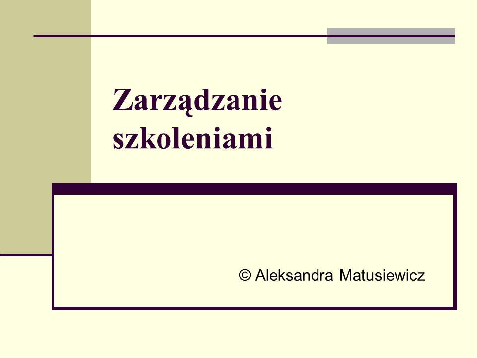 Zarządzanie szkoleniami © Aleksandra Matusiewicz