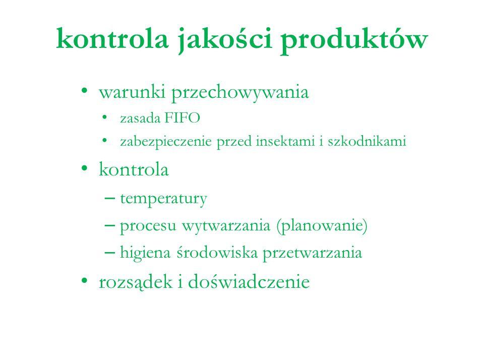 kontrola jakości produktów warunki przechowywania zasada FIFO zabezpieczenie przed insektami i szkodnikami kontrola – temperatury – procesu wytwarzani