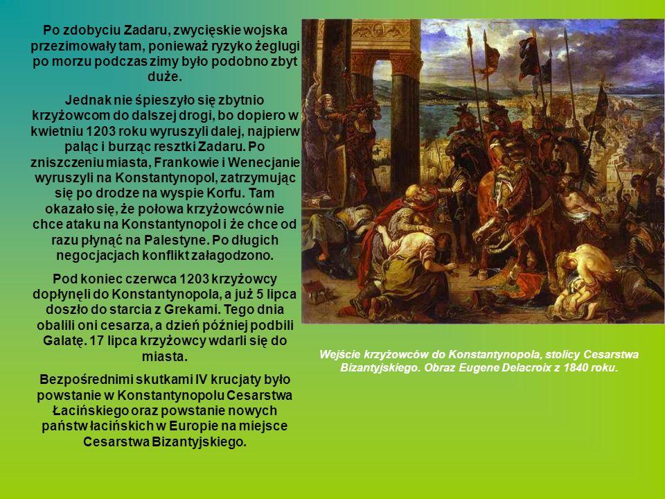 Po zdobyciu Zadaru, zwycięskie wojska przezimowały tam, ponieważ ryzyko żeglugi po morzu podczas zimy było podobno zbyt duże. Jednak nie śpieszyło się