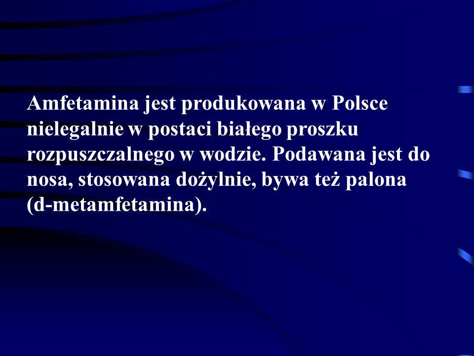 Amfetamina jest produkowana w Polsce nielegalnie w postaci białego proszku rozpuszczalnego w wodzie.