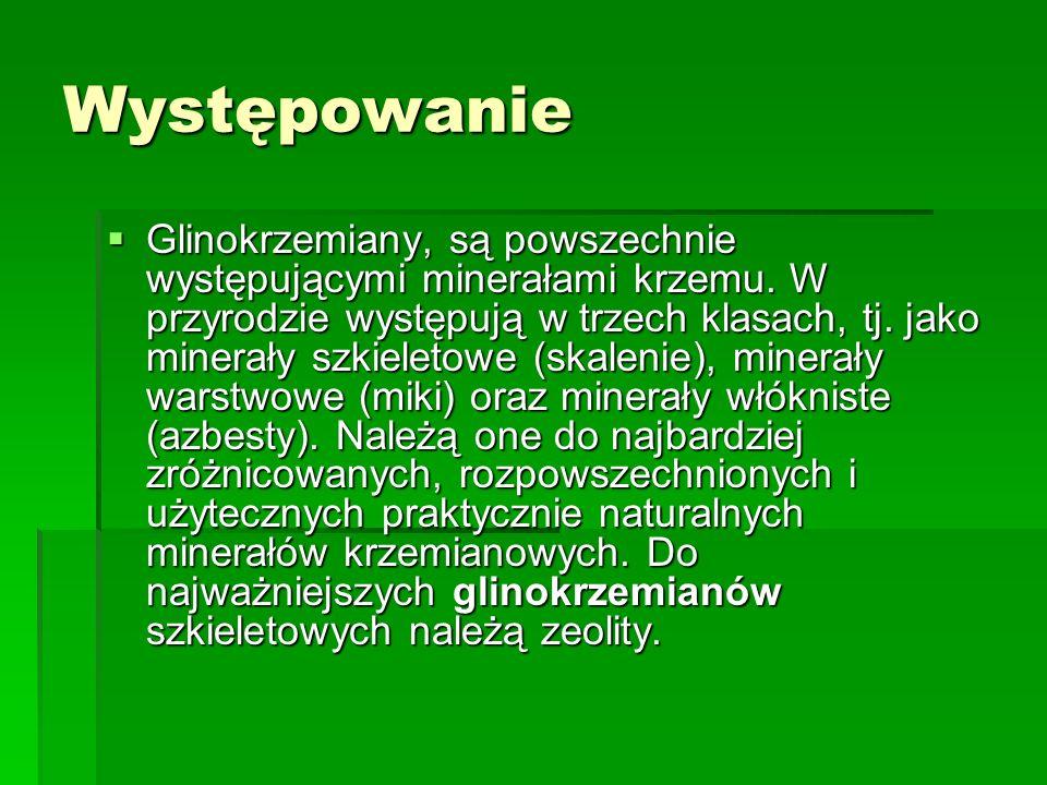 Występowanie Glinokrzemiany, są powszechnie występującymi minerałami krzemu. W przyrodzie występują w trzech klasach, tj. jako minerały szkieletowe (s