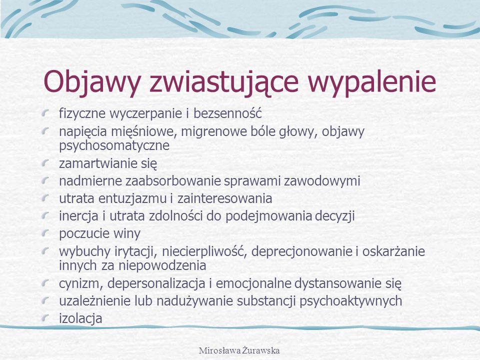 Mirosława Żurawska Czynniki organizacyjne brak lub mała przejrzystość zasad obowiązujących w firmie częste zmiany charakteru i zasad pracy zbyt szerok