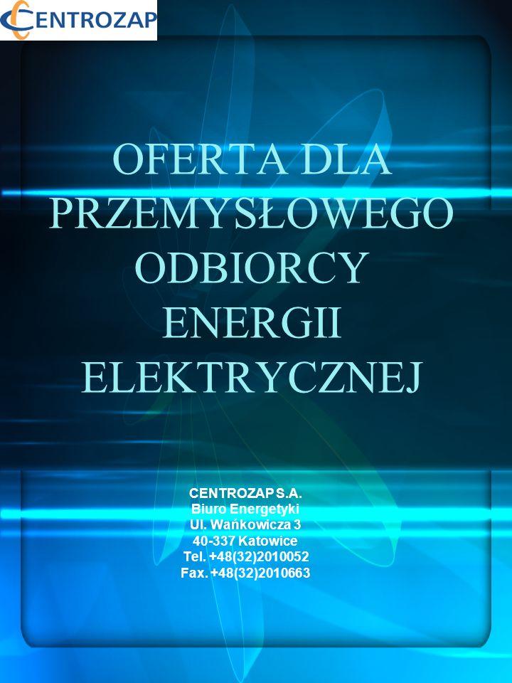 SPRZEDAŻ ENERGII ELEKTRYCZNEJ DO ODBIORCY KOŃCOWEGO Bazując na koncesji na obrót energią elektryczną CENTROZAP S.A.