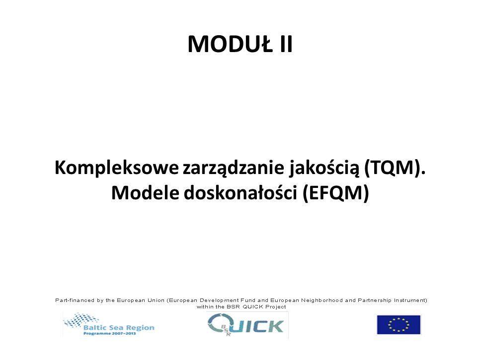 MODUŁ II Kompleksowe zarządzanie jakością (TQM). Modele doskonałości (EFQM)