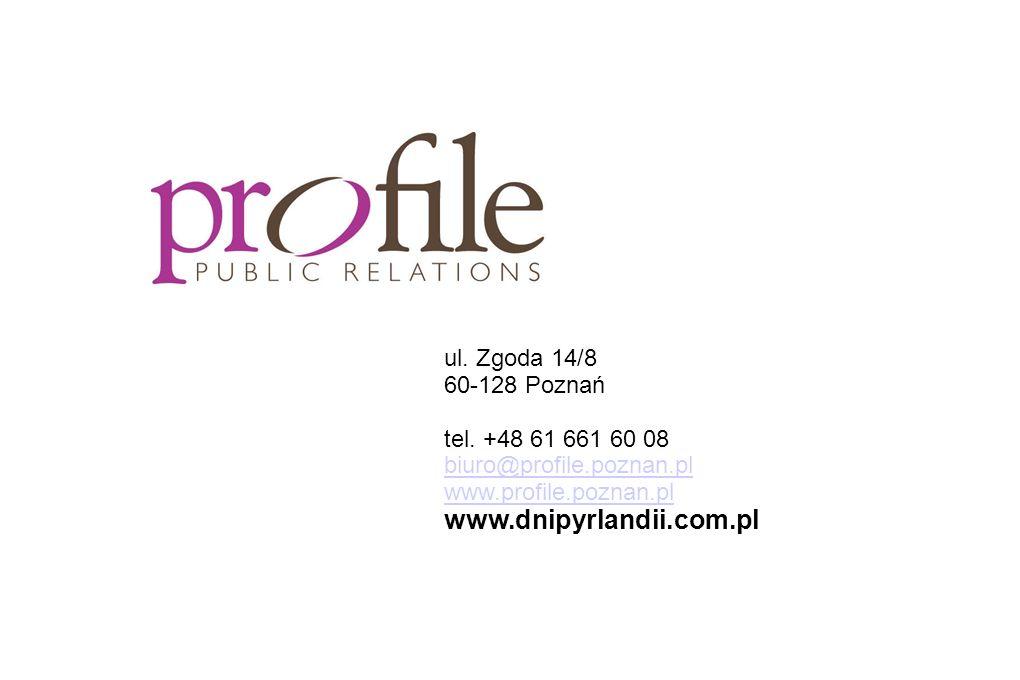 ul. Zgoda 14/8 60-128 Poznań tel. +48 61 661 60 08 biuro@profile.poznan.pl www.profile.poznan.pl www.dnipyrlandii.com.pl