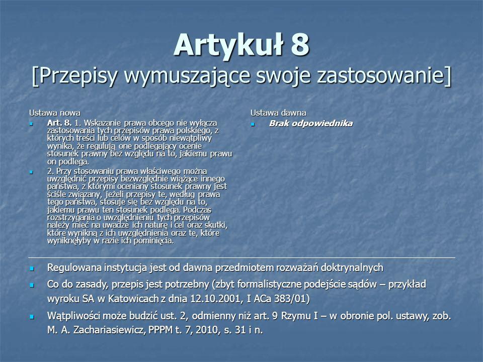 Artykuł 8 [Przepisy wymuszające swoje zastosowanie] Ustawa nowa Art. 8. 1. Wskazanie prawa obcego nie wyłącza zastosowania tych przepisów prawa polski