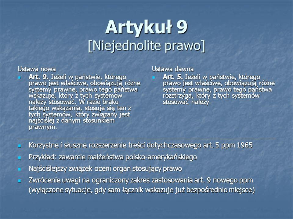 Artykuł 9 [Niejednolite prawo] Ustawa nowa Art. 9. Jeżeli w państwie, którego prawo jest właściwe, obowiązują różne systemy prawne, prawo tego państwa