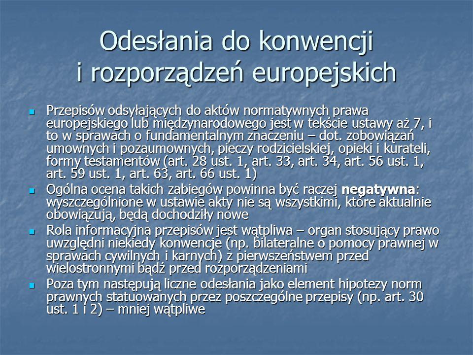 Odesłania do konwencji i rozporządzeń europejskich Przepisów odsyłających do aktów normatywnych prawa europejskiego lub międzynarodowego jest w tekści
