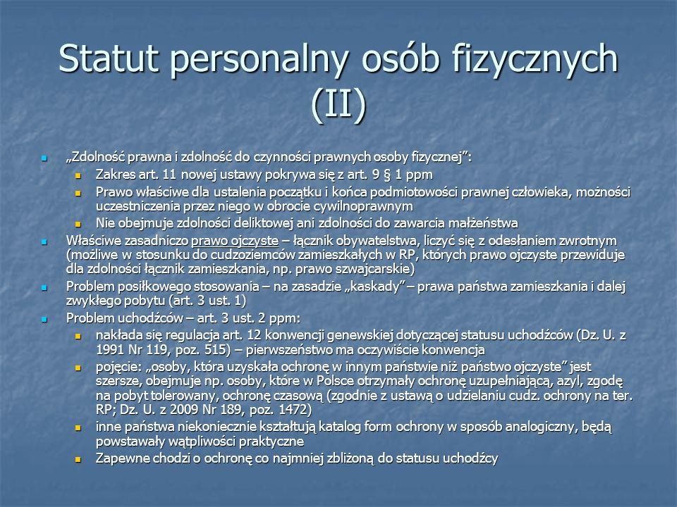 Statut personalny osób fizycznych (II) Zdolność prawna i zdolność do czynności prawnych osoby fizycznej: Zdolność prawna i zdolność do czynności prawn
