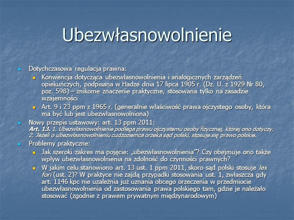 Ubezwłasnowolnienie Dotychczasowa regulacja prawna: Dotychczasowa regulacja prawna: Konwencja dotycząca ubezwłasnowolnienia i analogicznych zarządzeń