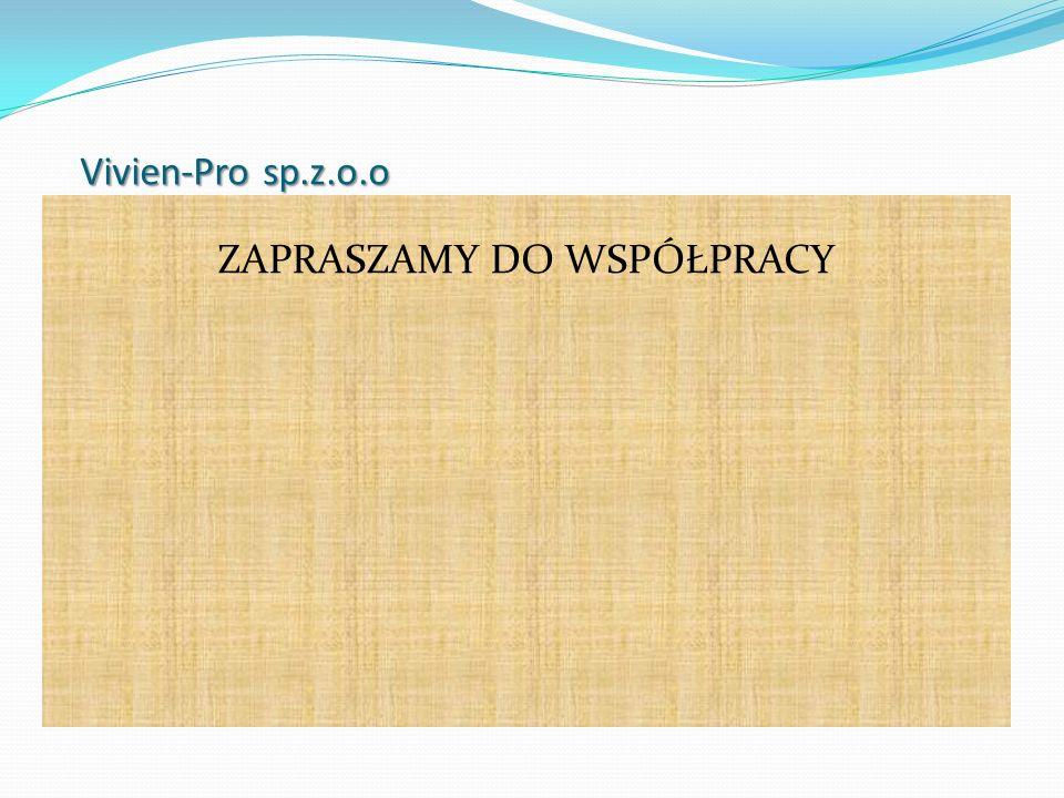 Vivien-Pro sp.z.o.o ZAPRASZAMY DO WSPÓŁPRACY