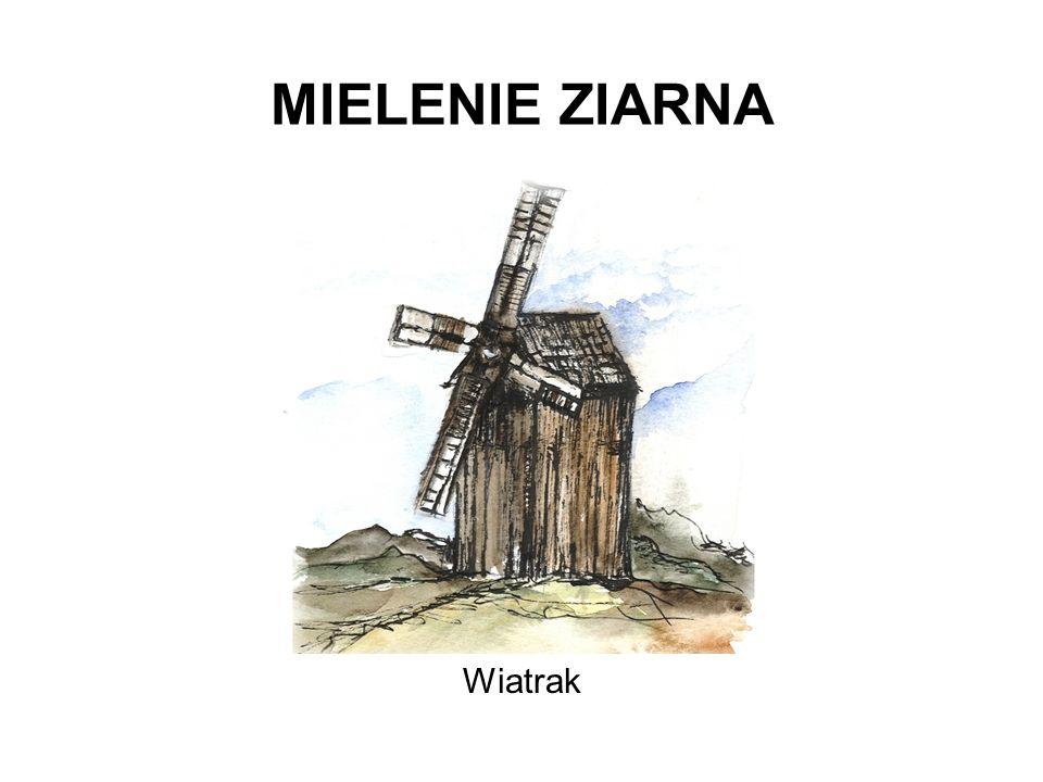 MIELENIE ZIARNA Młyn