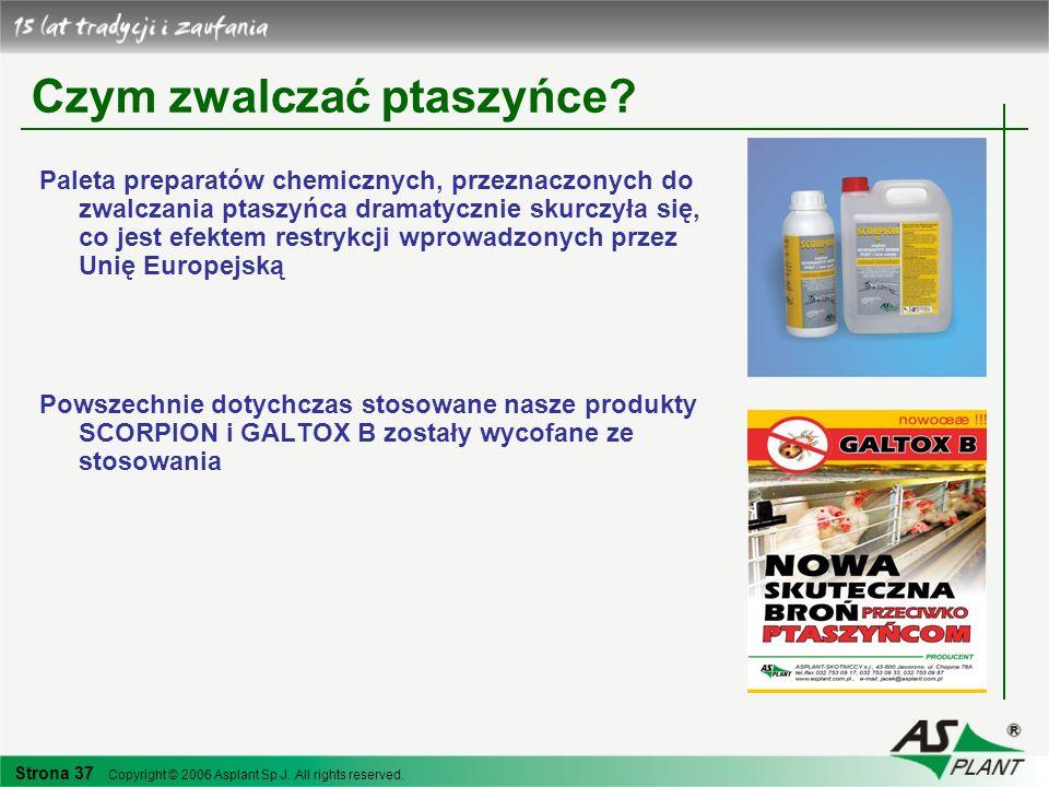 Strona 37 Copyright © 2006 Asplant Sp J. All rights reserved. Czym zwalczać ptaszyńce? Paleta preparatów chemicznych, przeznaczonych do zwalczania pta