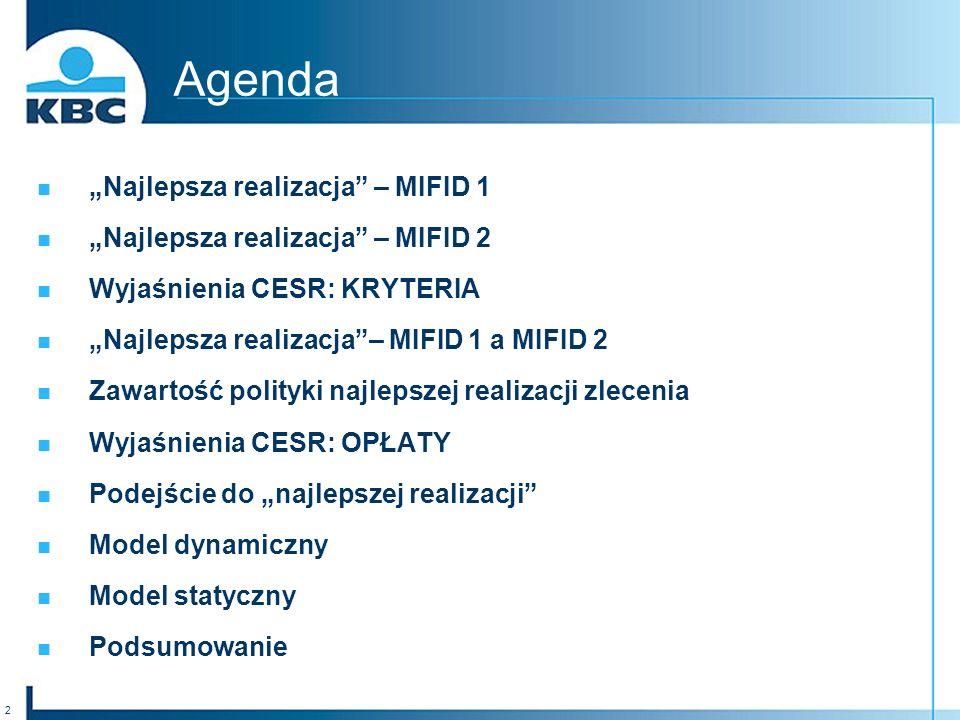 2 Agenda Najlepsza realizacja – MIFID 1 Najlepsza realizacja – MIFID 2 Wyjaśnienia CESR: KRYTERIA Najlepsza realizacja– MIFID 1 a MIFID 2 Zawartość polityki najlepszej realizacji zlecenia Wyjaśnienia CESR: OPŁATY Podejście do najlepszej realizacji Model dynamiczny Model statyczny Podsumowanie