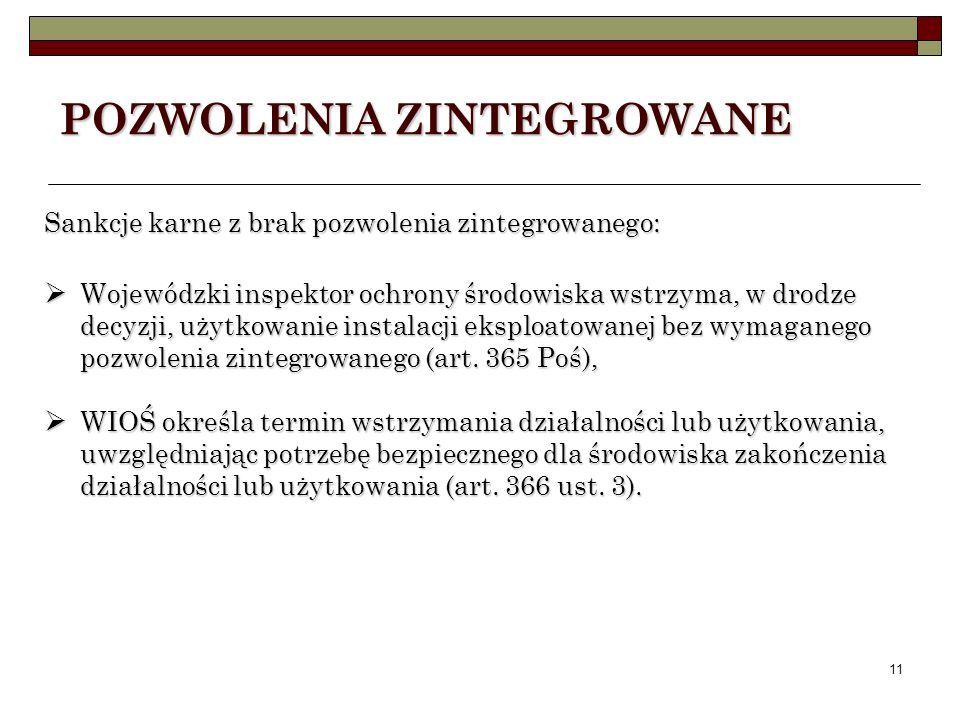 10 Kryteria kwalifikujące instalacje do uzyskania pozwolenia zintegrowanego określono w: Rozporządzeniu Ministra Środowiska z dnia 26 lipca 2002 r. w