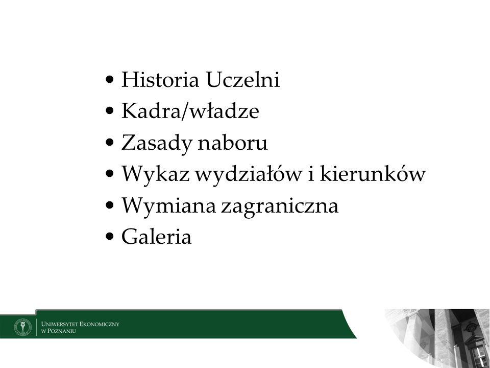 Historia Uczelni Kadra/władze Zasady naboru Wykaz wydziałów i kierunków Wymiana zagraniczna Galeria