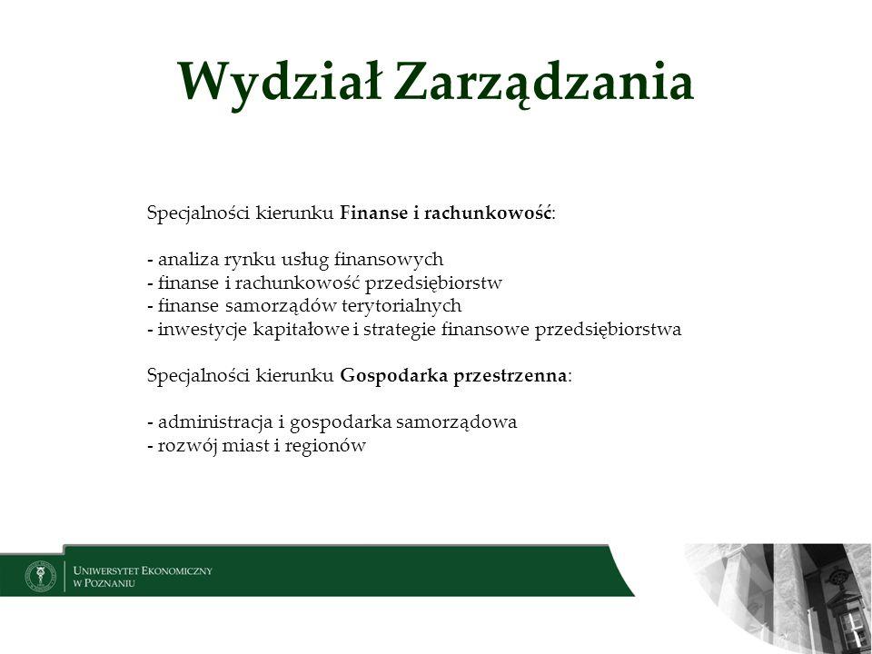 Wydział Zarządzania Specjalności kierunku Finanse i rachunkowość: - analiza rynku usług finansowych - finanse i rachunkowość przedsiębiorstw - finanse