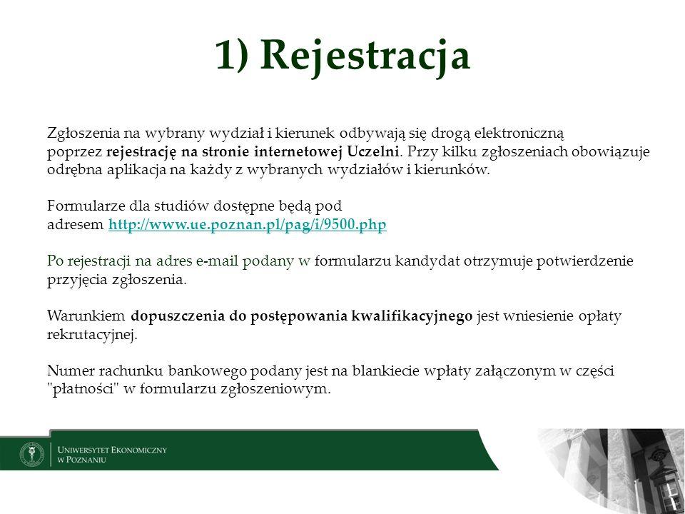 1) Rejestracja Zgłoszenia na wybrany wydział i kierunek odbywają się drogą elektroniczną poprzez rejestrację na stronie internetowej Uczelni. Przy kil