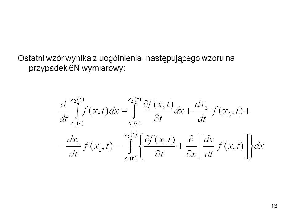 13 Ostatni wzór wynika z uogólnienia następującego wzoru na przypadek 6N wymiarowy: