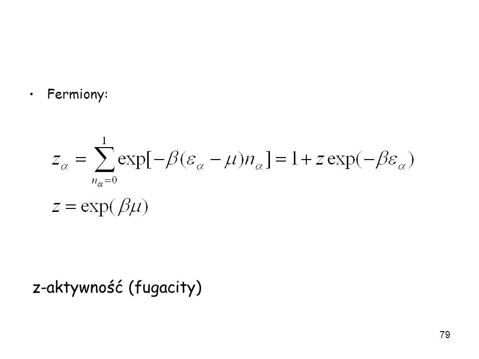 79 Fermiony: z-aktywność (fugacity)