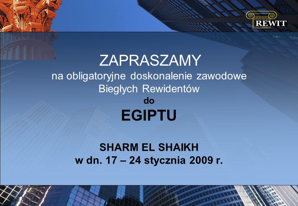 ZAPRASZAMY na obligatoryjne doskonalenie zawodowe Biegłych Rewidentów do EGIPTU SHARM EL SHAIKH w dn.