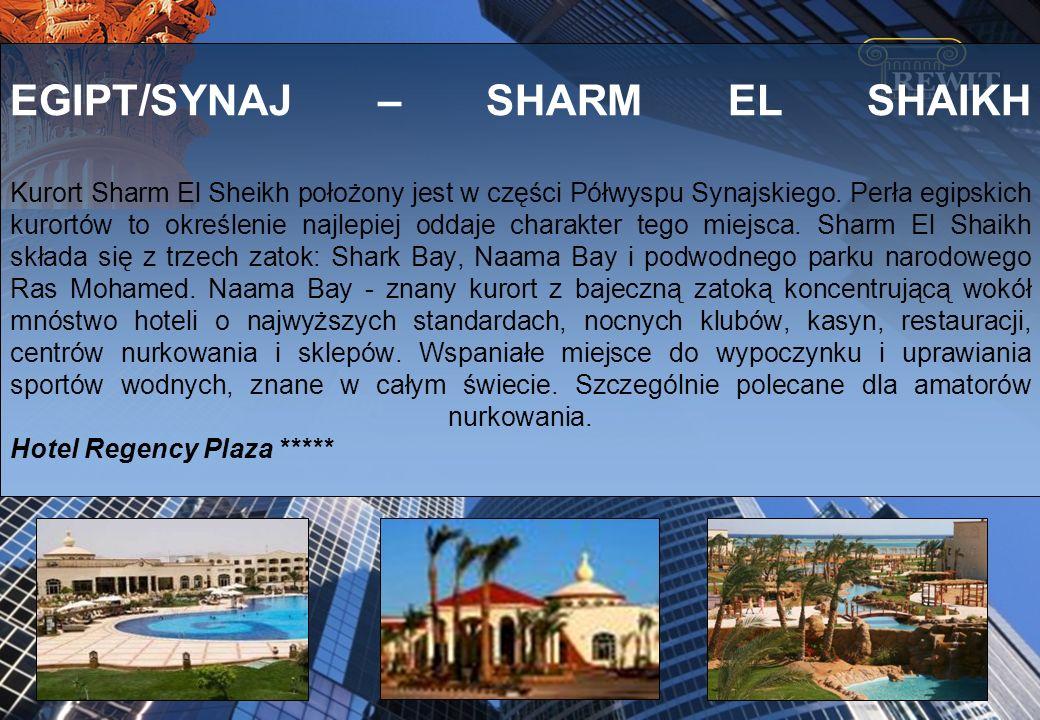 EGIPT/SYNAJ – SHARM EL SHAIKH Kurort Sharm El Sheikh położony jest w części Półwyspu Synajskiego.