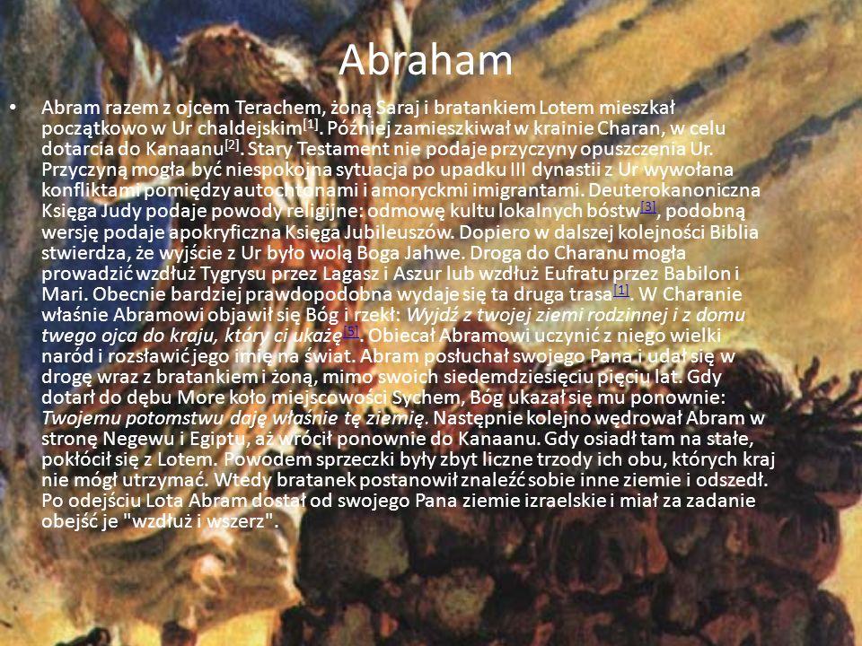 Abraham Abram razem z ojcem Terachem, żoną Saraj i bratankiem Lotem mieszkał początkowo w Ur chaldejskim [1].