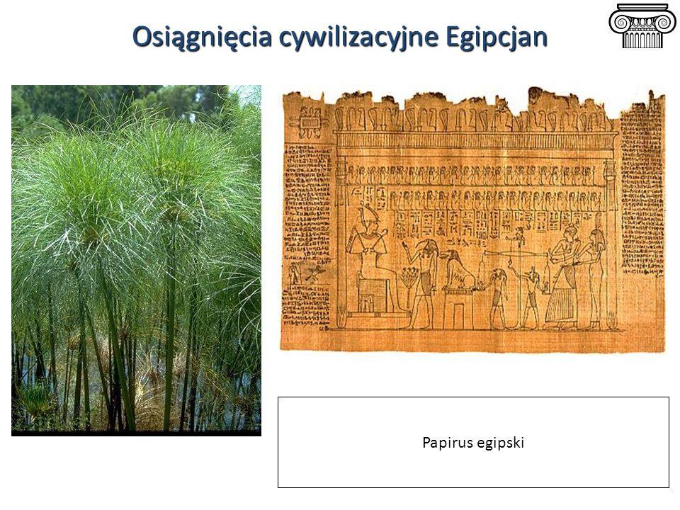 Osiągnięcia cywilizacyjne Egipcjan Papirus egipski