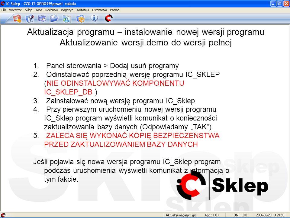 Aktualizacja programu – instalowanie nowej wersji programu Aktualizowanie wersji demo do wersji pełnej 1. Panel sterowania > Dodaj usuń programy 2. Od