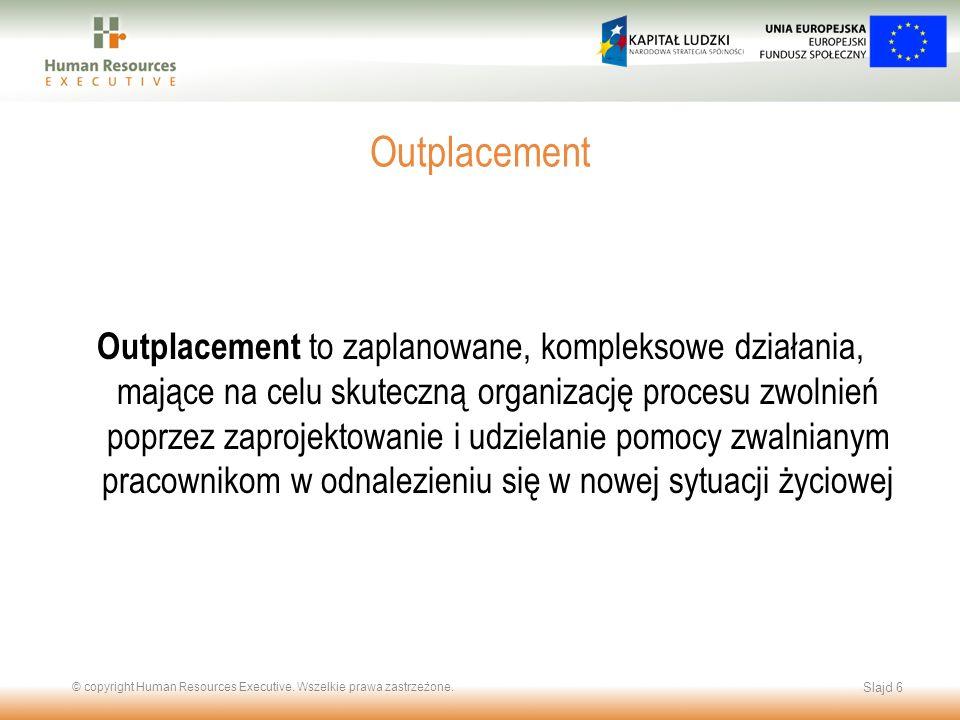Outplacement to zaplanowane, kompleksowe działania, mające na celu skuteczną organizację procesu zwolnień poprzez zaprojektowanie i udzielanie pomocy
