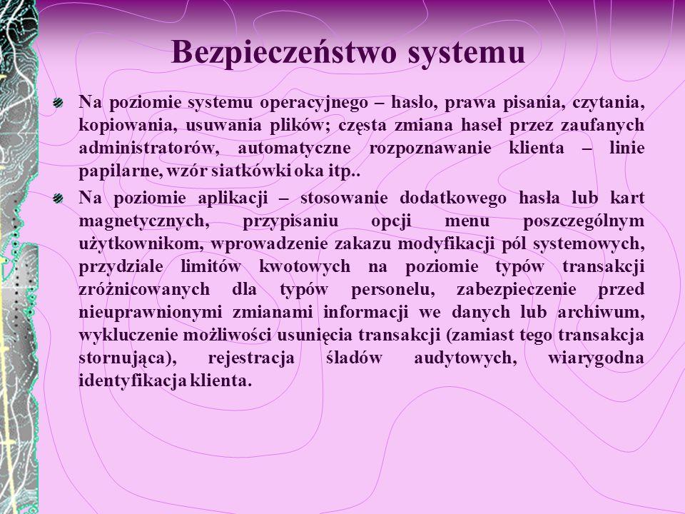 Bezpieczeństwo systemu Na poziomie systemu operacyjnego – hasło, prawa pisania, czytania, kopiowania, usuwania plików; częsta zmiana haseł przez zaufa