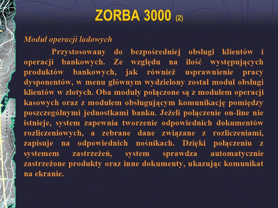 ZORBA 3000 (2) Moduł operacji ladowych Przystosowany do bezpośredniej obsługi klientów i operacji bankowych. Ze względu na ilość występujących produkt