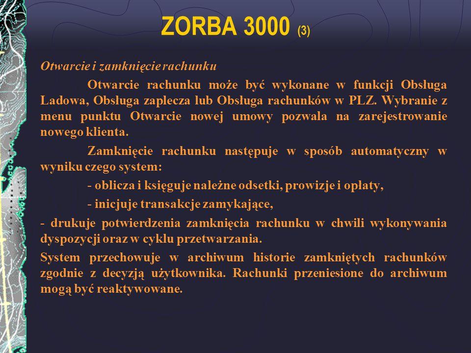 ZORBA 3000 (3) Otwarcie i zamknięcie rachunku Otwarcie rachunku może być wykonane w funkcji Obsługa Ladowa, Obsługa zaplecza lub Obsługa rachunków w P