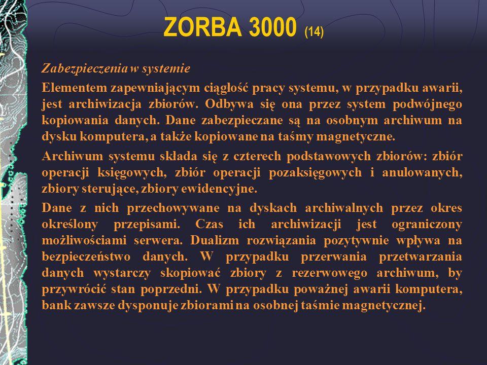 ZORBA 3000 (14) Zabezpieczenia w systemie Elementem zapewniającym ciągłość pracy systemu, w przypadku awarii, jest archiwizacja zbiorów. Odbywa się on
