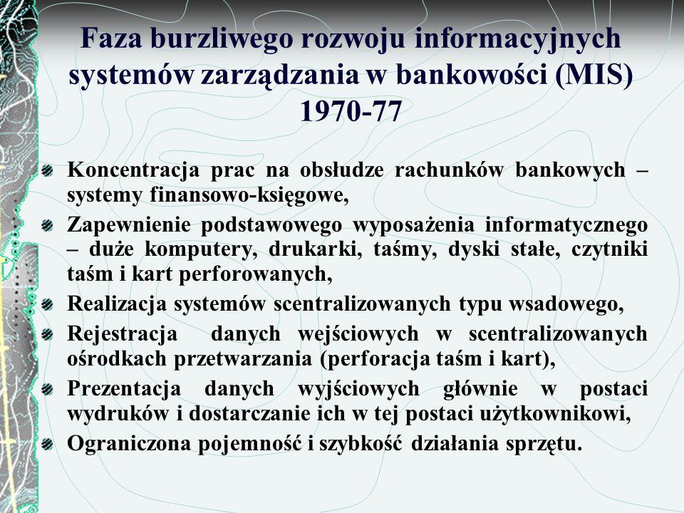Faza produktywna informatycznych systemów zarządzania w latach (DSS+ES) 1978-85 modernizacja działań poprzedniej fazy, początek teleprzetwarzania (1988 - 45% TP), dane rejestrowane są przez użytkownika końcowego, systemy pozostają nadal scentralizowane, przetwarzanie danych traktowane jest jako produkcja zapewniająca: masowe przetwarzanie, prowadzenie rachunków bankowych i tradycyjnych oszczędności, prowadzenie rachunkowości syntetycznej i analitycznej, aplikacje zorientowane na produkty, konserwacja wszelkich systemów tworzonych w tym czasie jest bardzo trudna, prowadzone są wstępne prace dotyczące planowania działalności bankowej,