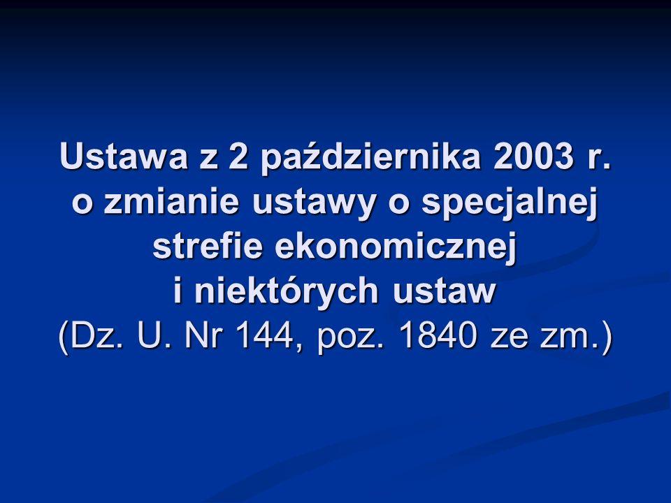 Ustawa z 2 października 2003 r. o zmianie ustawy o specjalnej strefie ekonomicznej i niektórych ustaw (Dz. U. Nr 144, poz. 1840 ze zm.)