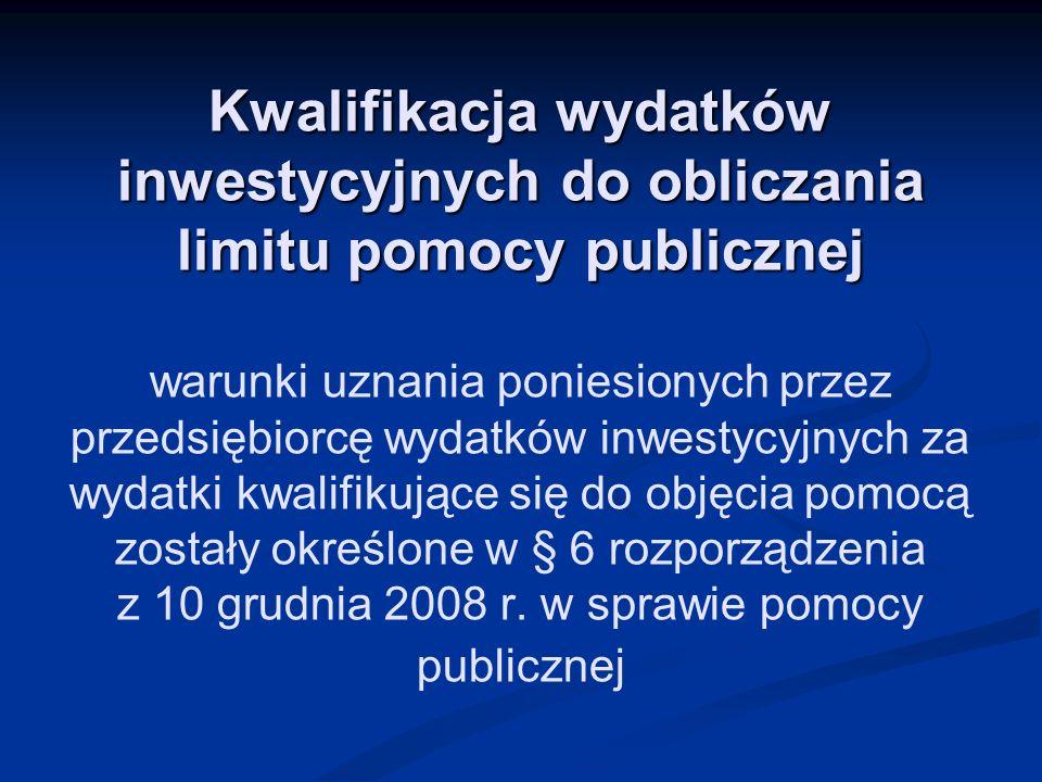 Kwalifikacja wydatków inwestycyjnych do obliczania limitu pomocy publicznej Kwalifikacja wydatków inwestycyjnych do obliczania limitu pomocy publiczne