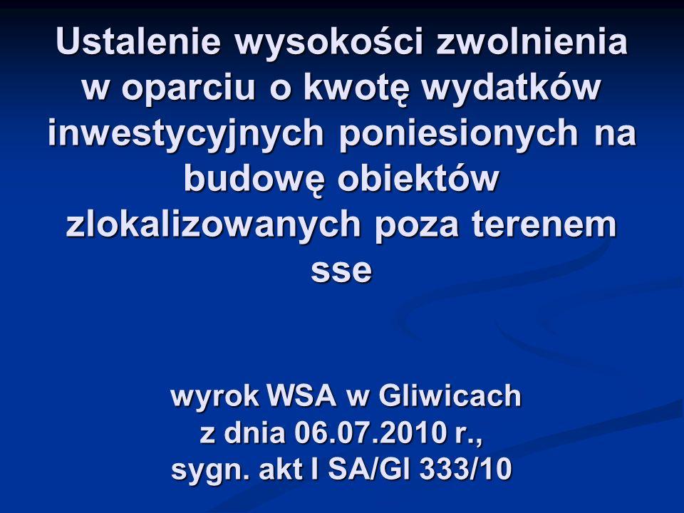 Ustalenie wysokości zwolnienia w oparciu o kwotę wydatków inwestycyjnych poniesionych na budowę obiektów zlokalizowanych poza terenem sse wyrok WSA w