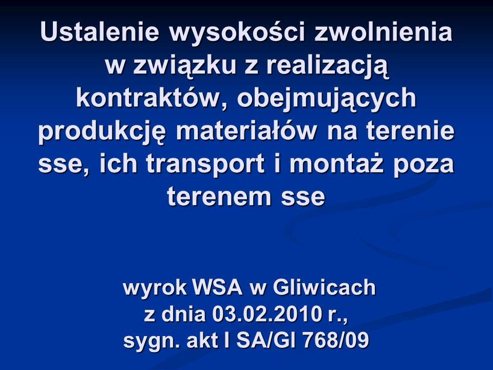 Ustalenie wysokości zwolnienia w związku z realizacją kontraktów, obejmujących produkcję materiałów na terenie sse, ich transport i montaż poza terene