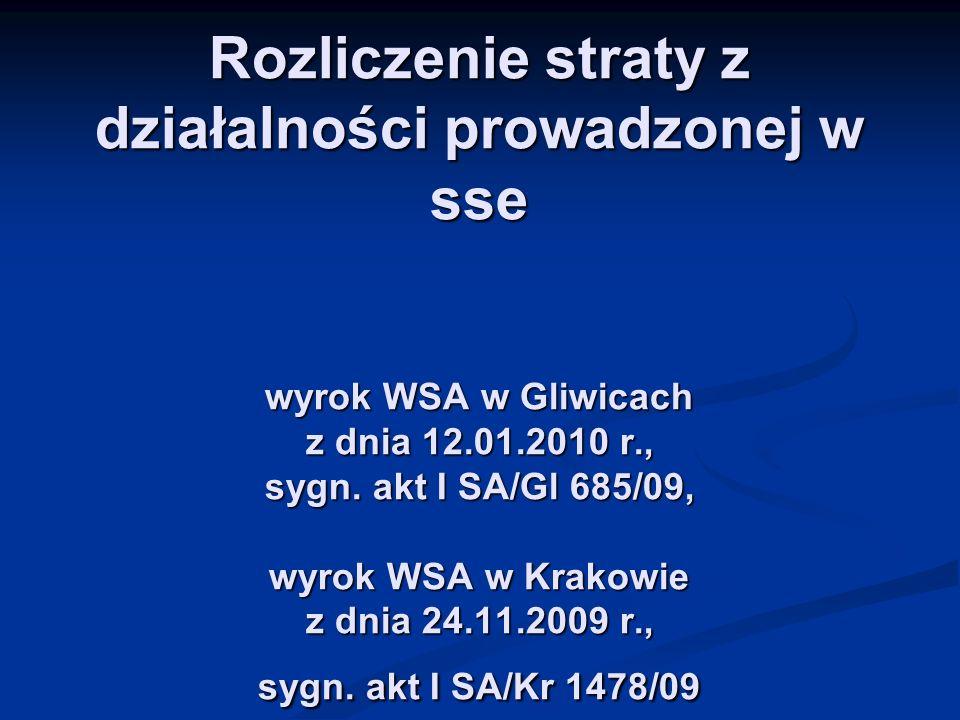 Rozliczenie straty z działalności prowadzonej w sse wyrok WSA w Gliwicach z dnia 12.01.2010 r., sygn. akt I SA/Gl 685/09, wyrok WSA w Krakowie z dnia