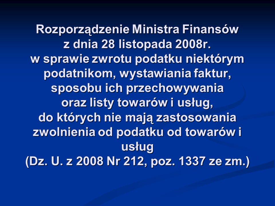 Rozporządzenie Ministra Finansów z dnia 28 listopada 2008r. w sprawie zwrotu podatku niektórym podatnikom, wystawiania faktur, sposobu ich przechowywa