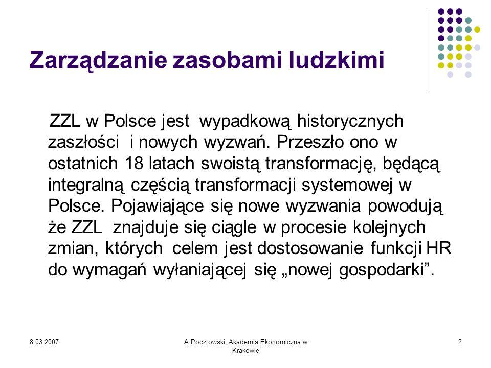 8.03.2007A.Pocztowski, Akademia Ekonomiczna w Krakowie 13 Literatura: Clutterbeck D., Równowaga między życiem zawodowym a osobistym, Oficyna Ekonomiczna, Kraków 2005.