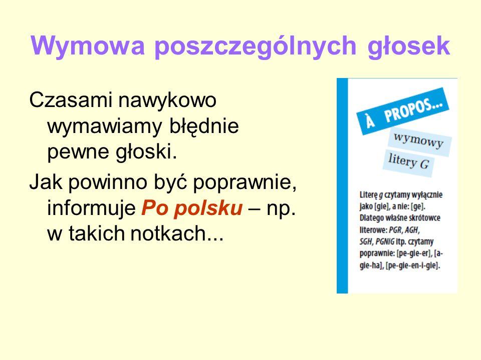 Czasami nawykowo wymawiamy błędnie pewne głoski. Jak powinno być poprawnie, informuje Po polsku – np. w takich notkach...