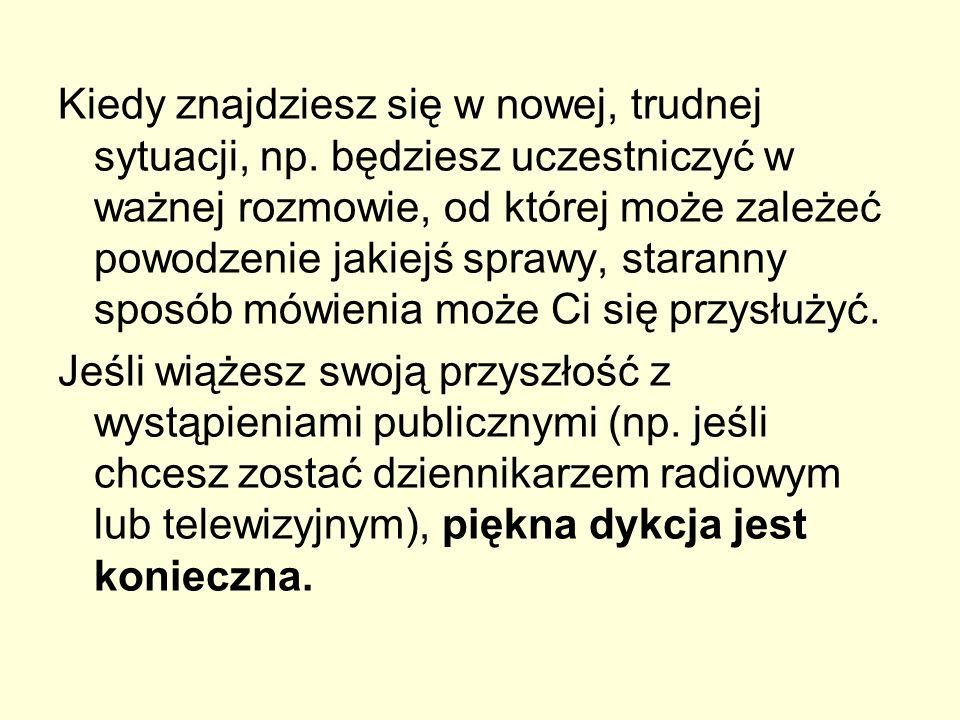 Wyraz albo grupa wyrazów Wymowa wzorcowa, staranna Wymowa potoczna, mniej staranna Wymowa niepoprawna srebrny[srebrny][srebny] biblioteka[biblioteka][bibloteka] pomysł[pomysł][pomys] lepiej[lepiej][lepi] w ogóle[w ogule][wogle] wszystko[wszystko][wszysko] płukać[płukać][pukać] jabłko[japłko] albo [jabłko][japko] właśnie[właśnie][waśnie] Wymowa poszczególnych głosek