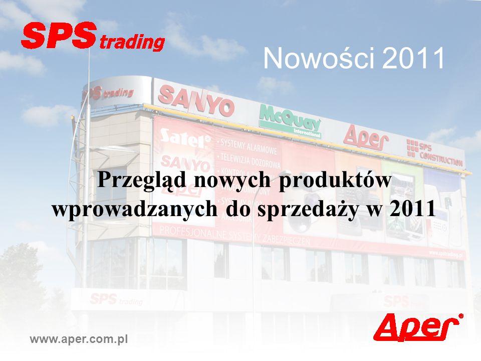 Nowości 2011 Przegląd nowych produktów wprowadzanych do sprzedaży w 2011 www.aper.com.pl