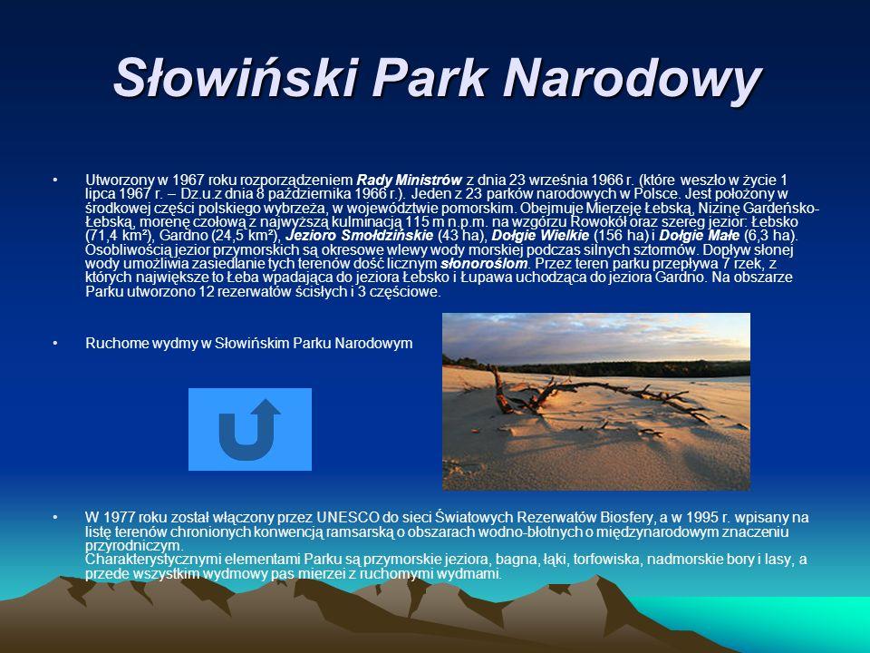 Słowiński Park Narodowy Utworzony w 1967 roku rozporządzeniem Rady Ministrów z dnia 23 września 1966 r. (które weszło w życie 1 lipca 1967 r. – Dz.u.z