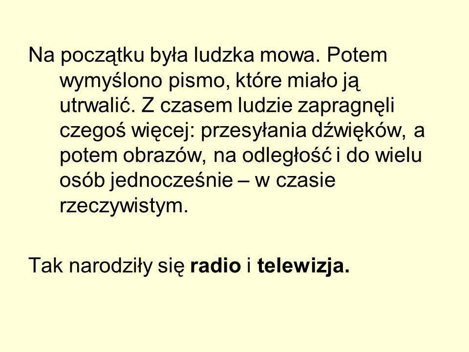 Pierwsze było radio.